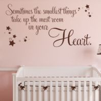 Sometimes the Smallest Things Take Up the Most Room in your Heart  ~ Wall sticker Quote / decals
